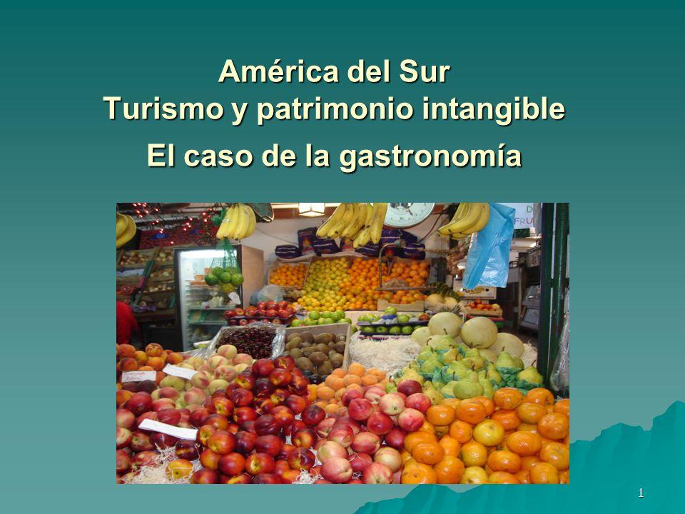 América del Sur Turismo y patrimonio intangible El caso de la gastronomía