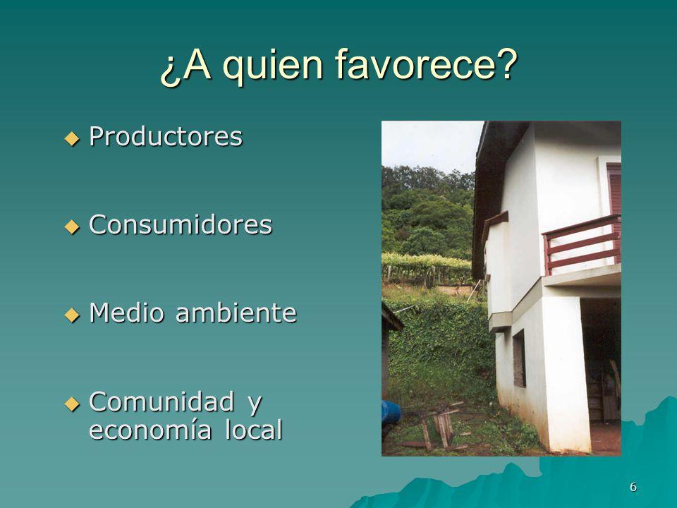 ¿A quien favorece Productores Consumidores Medio ambiente