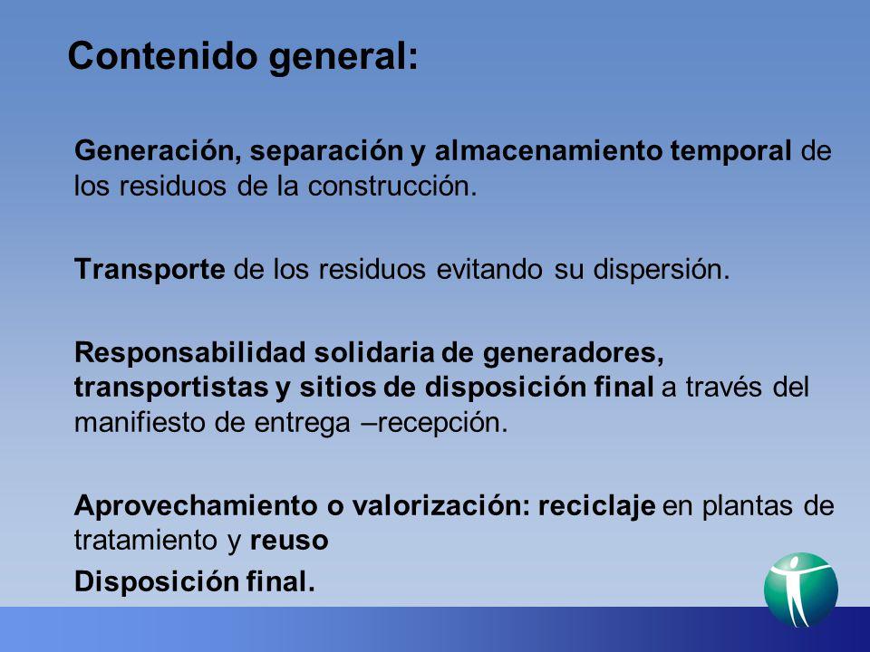 Contenido general: Generación, separación y almacenamiento temporal de los residuos de la construcción.