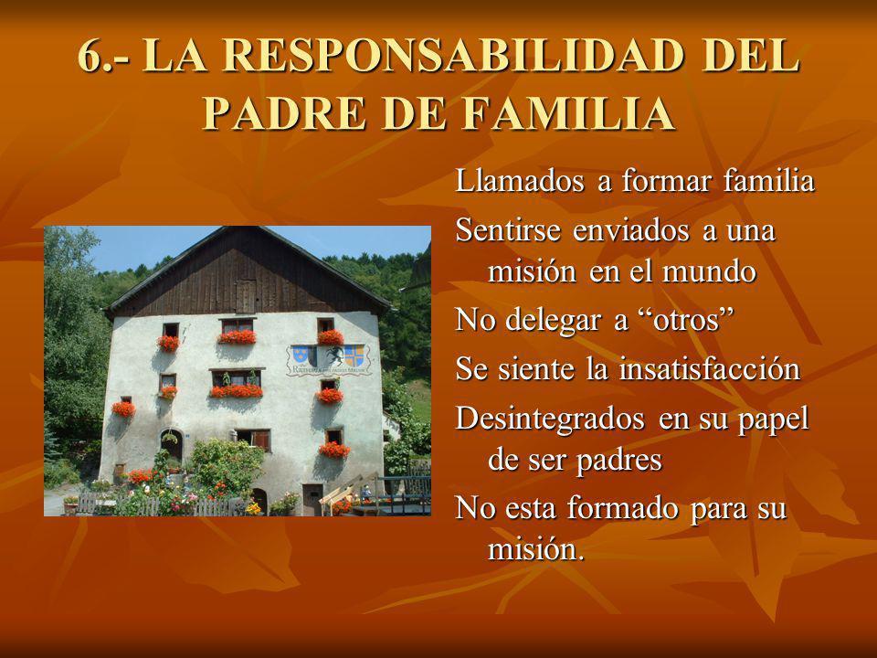 6.- LA RESPONSABILIDAD DEL PADRE DE FAMILIA
