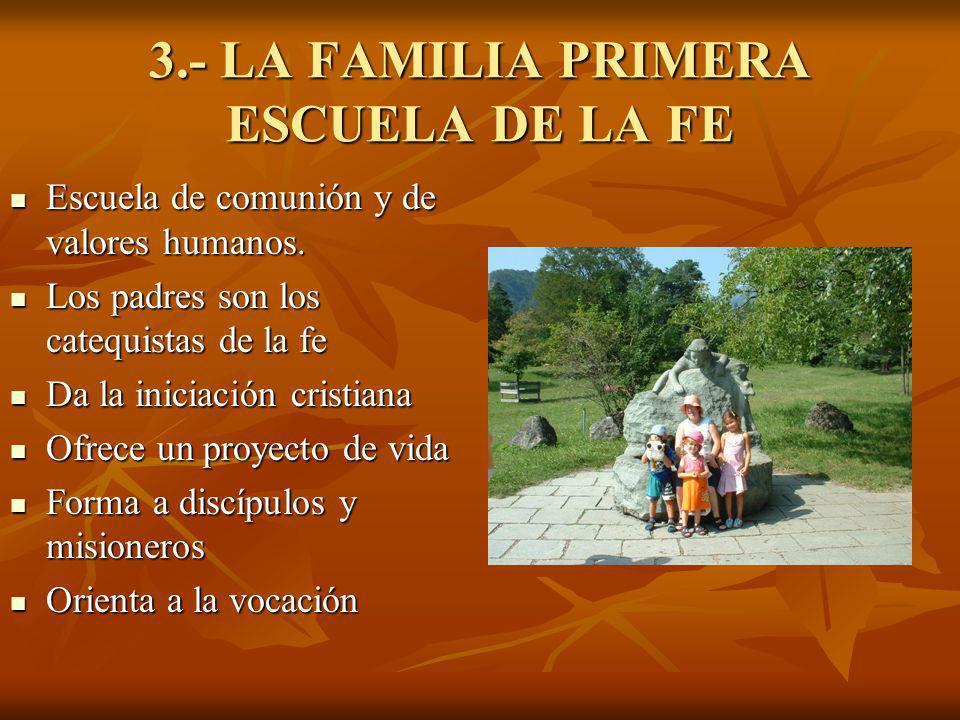 3.- LA FAMILIA PRIMERA ESCUELA DE LA FE