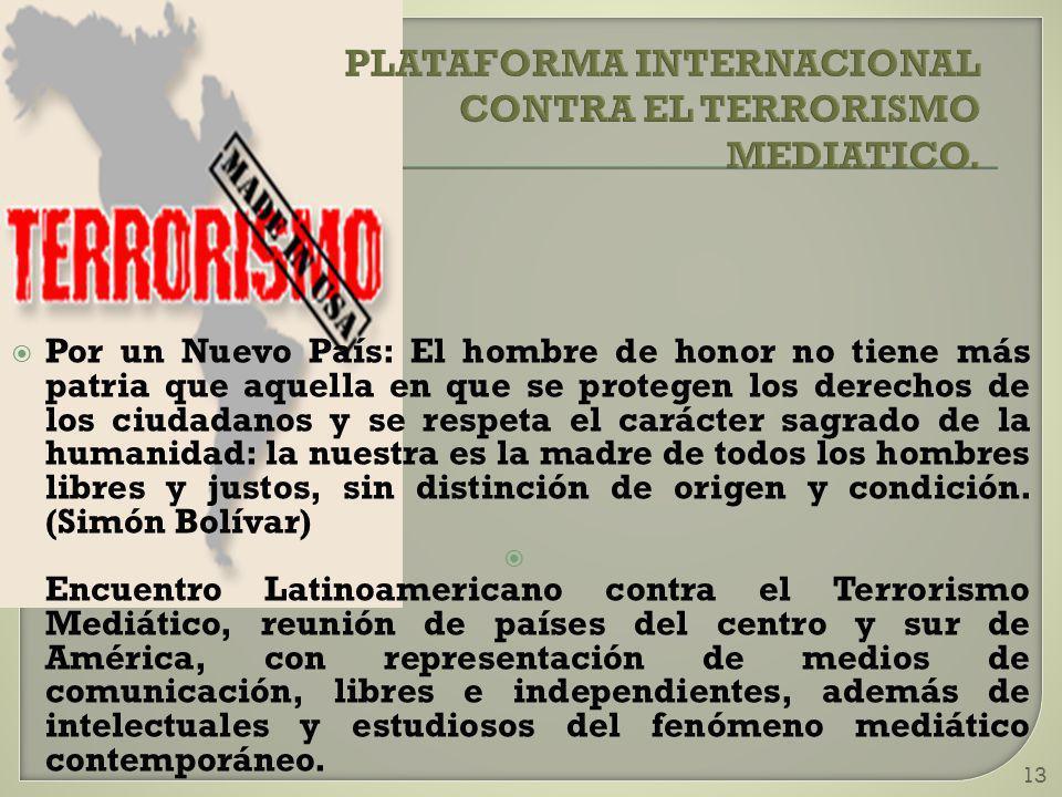 PLATAFORMA INTERNACIONAL CONTRA EL TERRORISMO MEDIATICO.