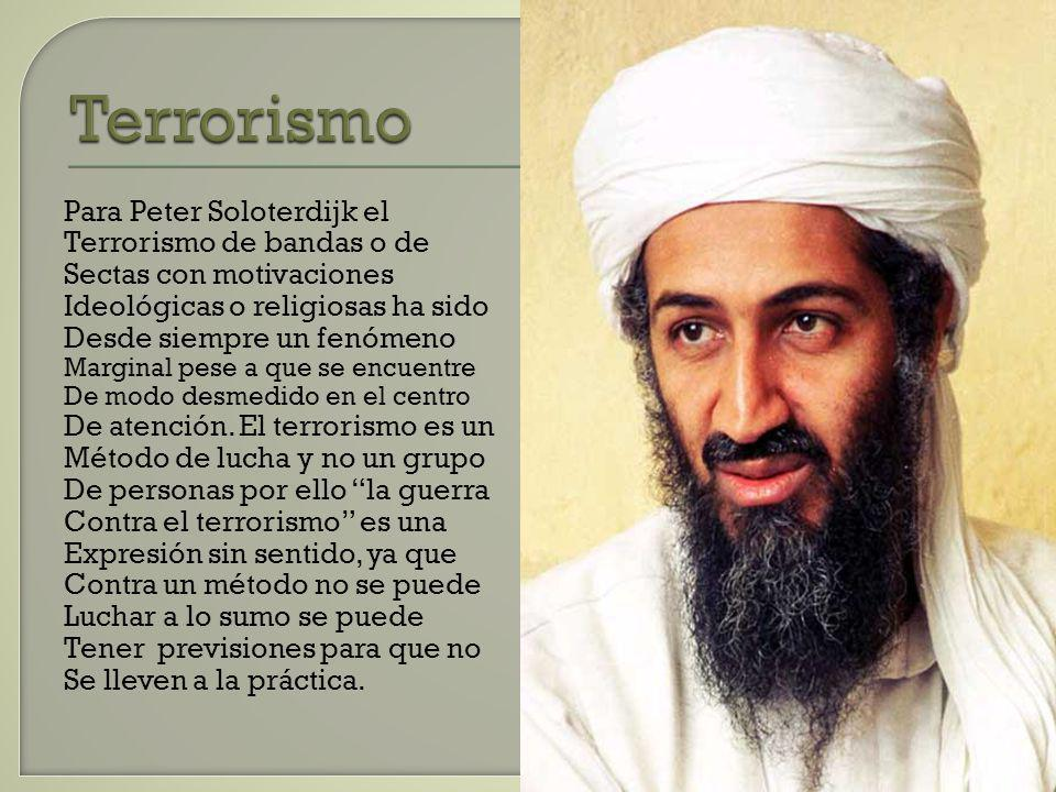 Terrorismo Para Peter Soloterdijk el Terrorismo de bandas o de