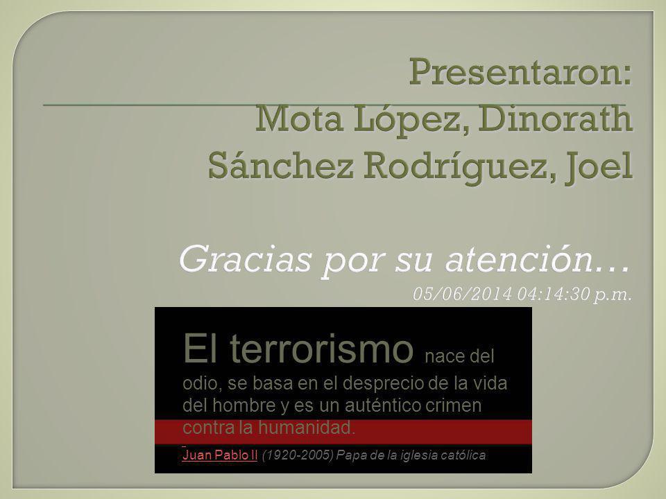Presentaron: Mota López, Dinorath Sánchez Rodríguez, Joel Gracias por su atención… 01/04/2017 07:00:47 a.m.