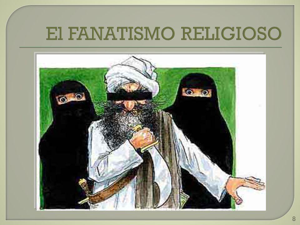 El FANATISMO RELIGIOSO