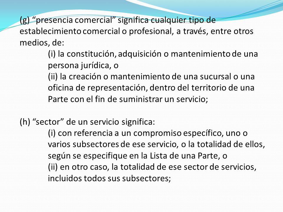(g) presencia comercial significa cualquier tipo de establecimiento comercial o profesional, a través, entre otros medios, de: