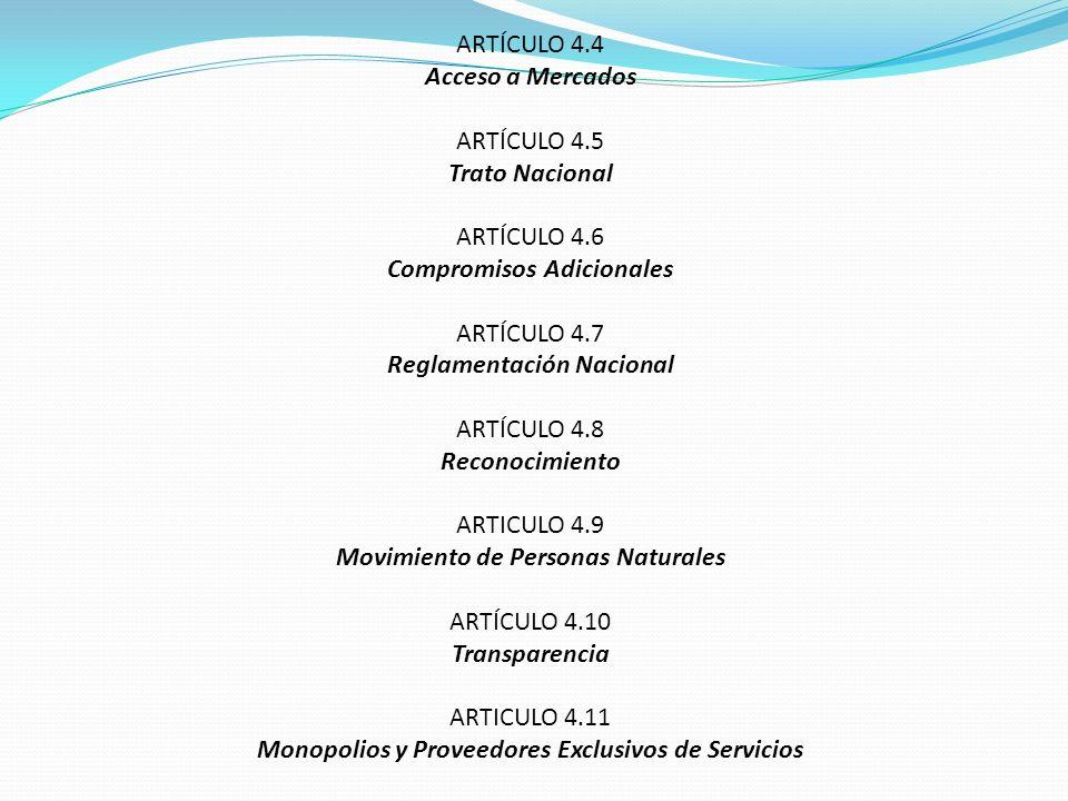 Compromisos Adicionales ARTÍCULO 4.7 Reglamentación Nacional