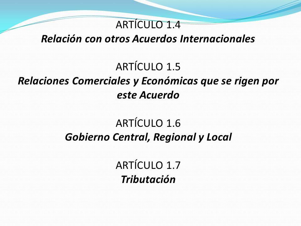 Relación con otros Acuerdos Internacionales ARTÍCULO 1.5