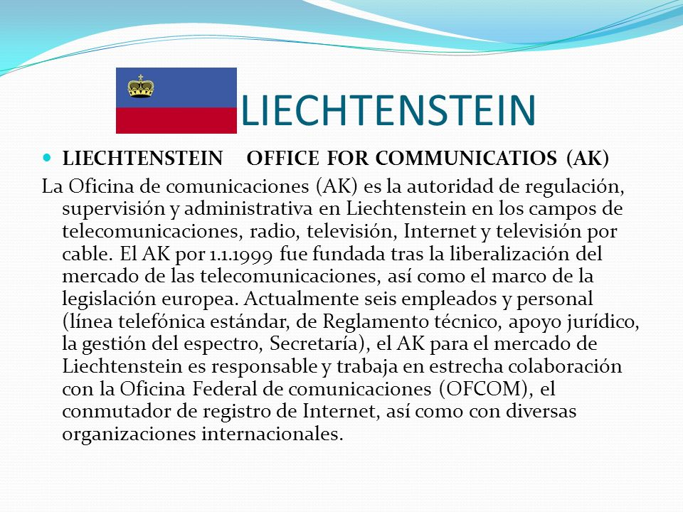 LIECHTENSTEIN LIECHTENSTEIN OFFICE FOR COMMUNICATIOS (AK)