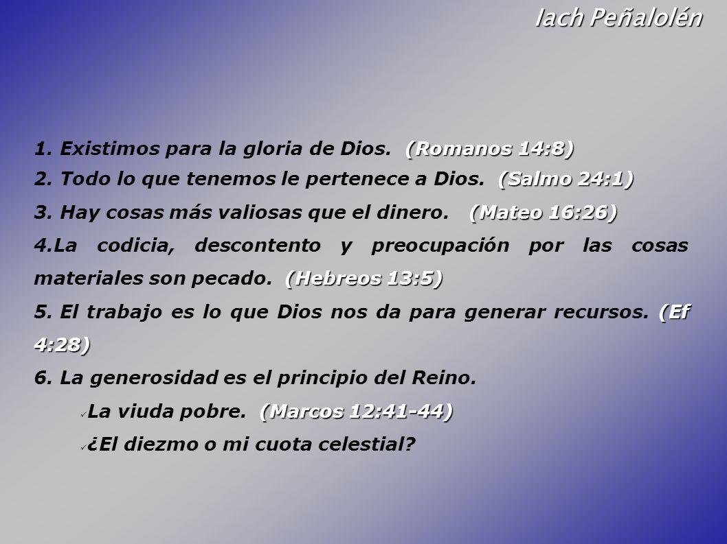 Iach Peñalolén Existimos para la gloria de Dios. (Romanos 14:8)
