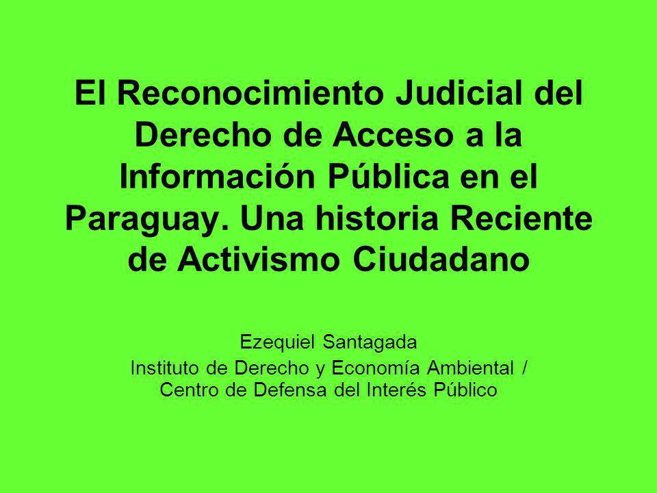 El Reconocimiento Judicial del Derecho de Acceso a la Información Pública en el Paraguay. Una historia Reciente de Activismo Ciudadano