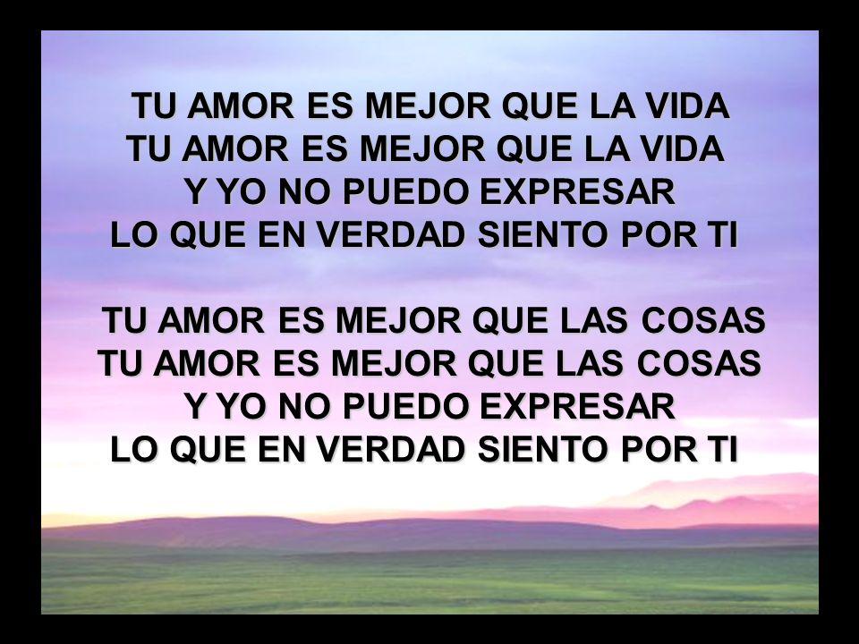 Tu amor es mejor que la vida (1)