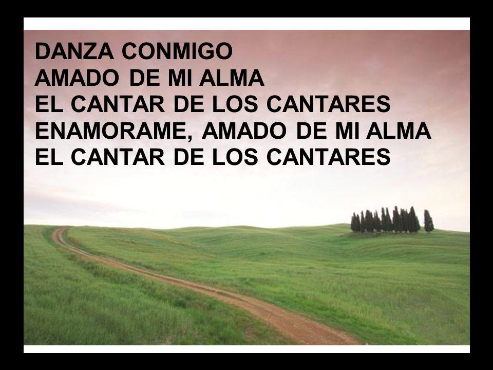 Danza conmigo (3) DANZA CONMIGO AMADO DE MI ALMA
