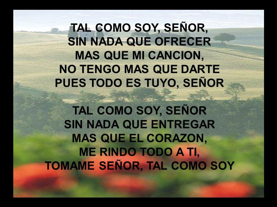 TOMAME SEÑOR, TAL COMO SOY