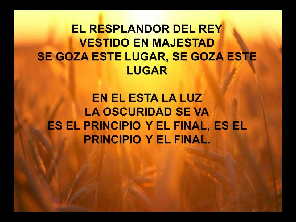 Cuan Grande es (1) EL RESPLANDOR DEL REY VESTIDO EN MAJESTAD