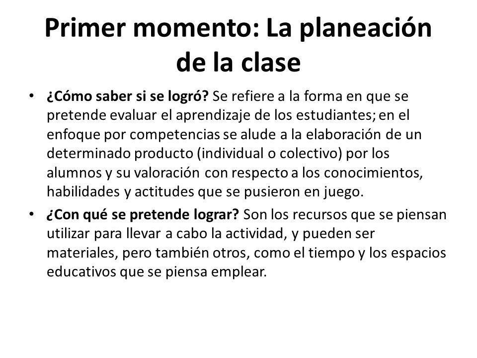 Primer momento: La planeación de la clase