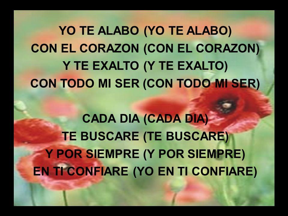 YO TE ALABO (YO TE ALABO) CON EL CORAZON (CON EL CORAZON)