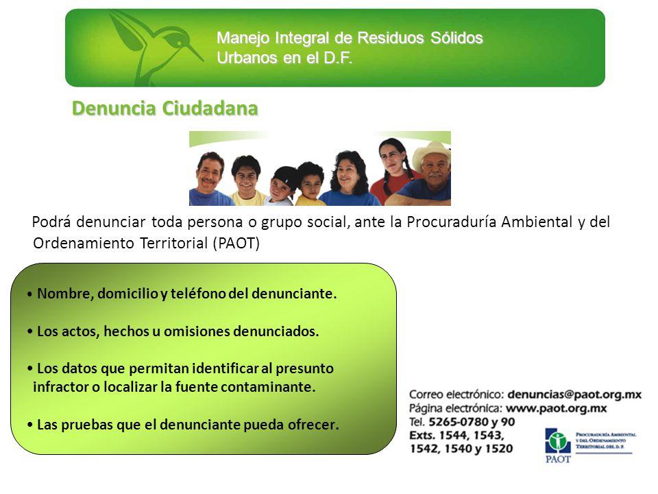 Denuncia Ciudadana Podrá denunciar toda persona o grupo social, ante la Procuraduría Ambiental y del Ordenamiento Territorial (PAOT)