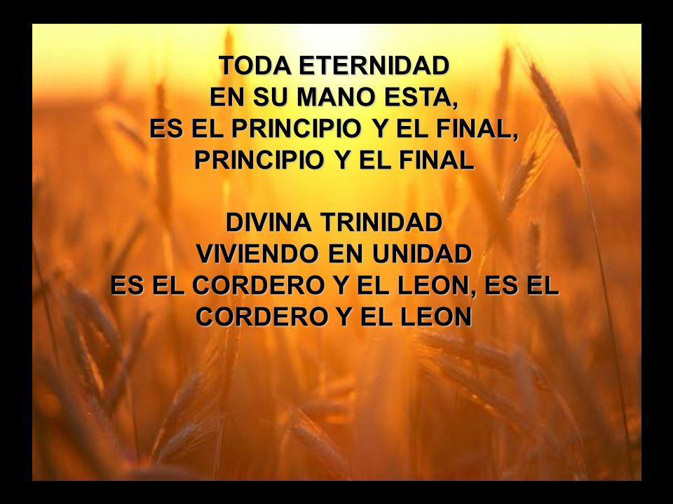 Cuan Grande es (3) TODA ETERNIDAD EN SU MANO ESTA,