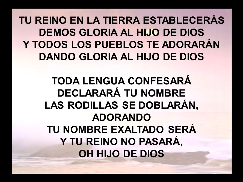 Honor y gloria (2) TU REINO EN LA TIERRA ESTABLECERÁS