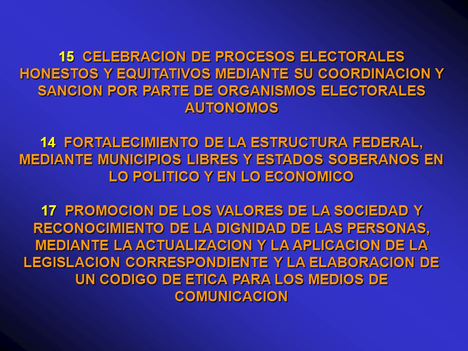 15 CELEBRACION DE PROCESOS ELECTORALES HONESTOS Y EQUITATIVOS MEDIANTE SU COORDINACION Y SANCION POR PARTE DE ORGANISMOS ELECTORALES AUTONOMOS
