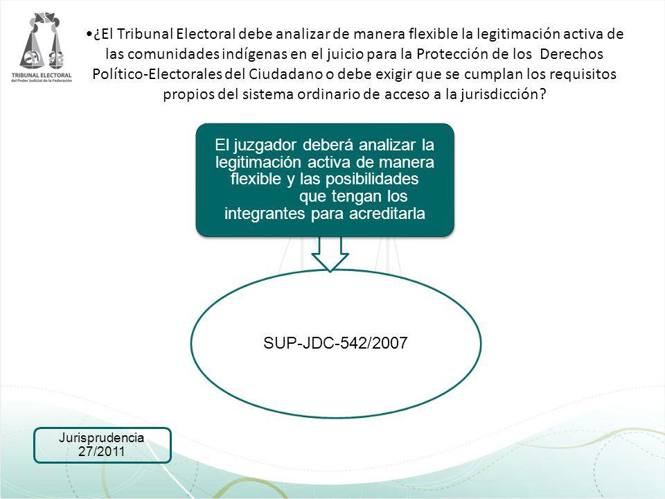 ¿El Tribunal Electoral debe analizar de manera flexible la legitimación activa de las comunidades indígenas en el juicio para la Protección de los Derechos Político-Electorales del Ciudadano o debe exigir que se cumplan los requisitos propios del sistema ordinario de acceso a la jurisdicción