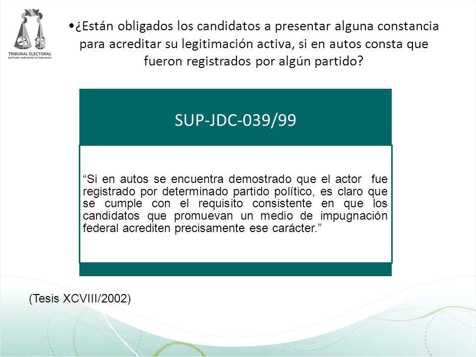 ¿Están obligados los candidatos a presentar alguna constancia para acreditar su legitimación activa, si en autos consta que fueron registrados por algún partido