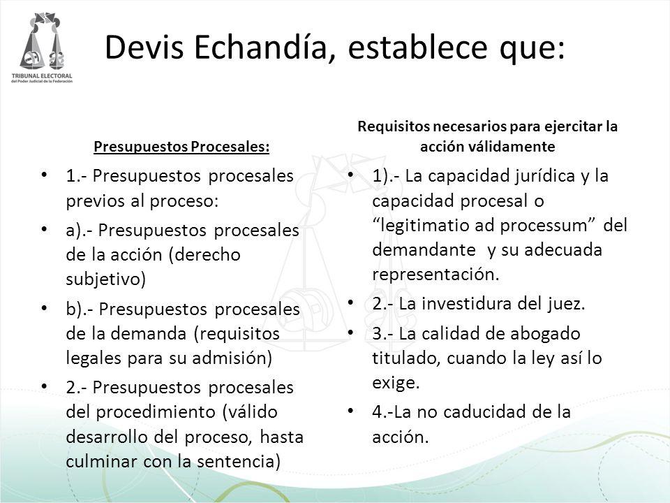 Devis Echandía, establece que: