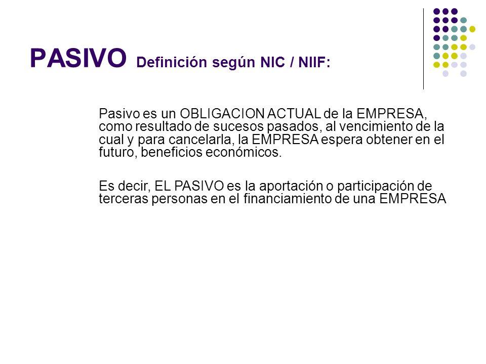 PASIVO Definición según NIC / NIIF: