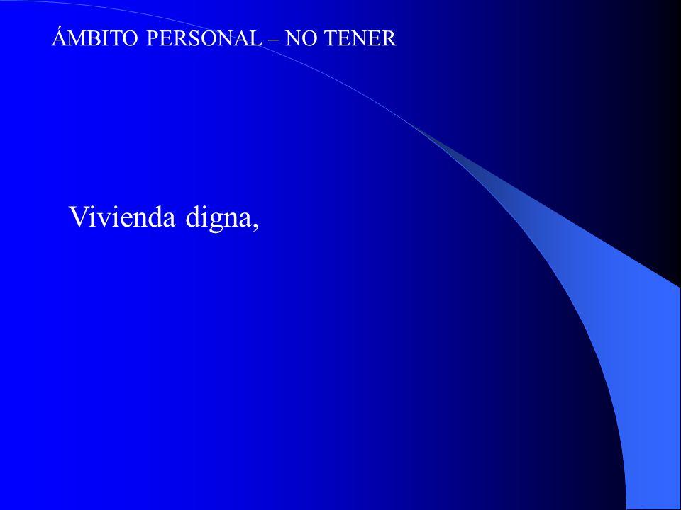 ÁMBITO PERSONAL – NO TENER