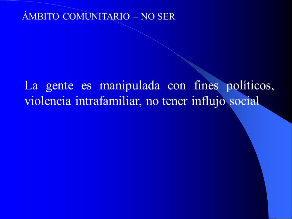 ÁMBITO COMUNITARIO – NO SER