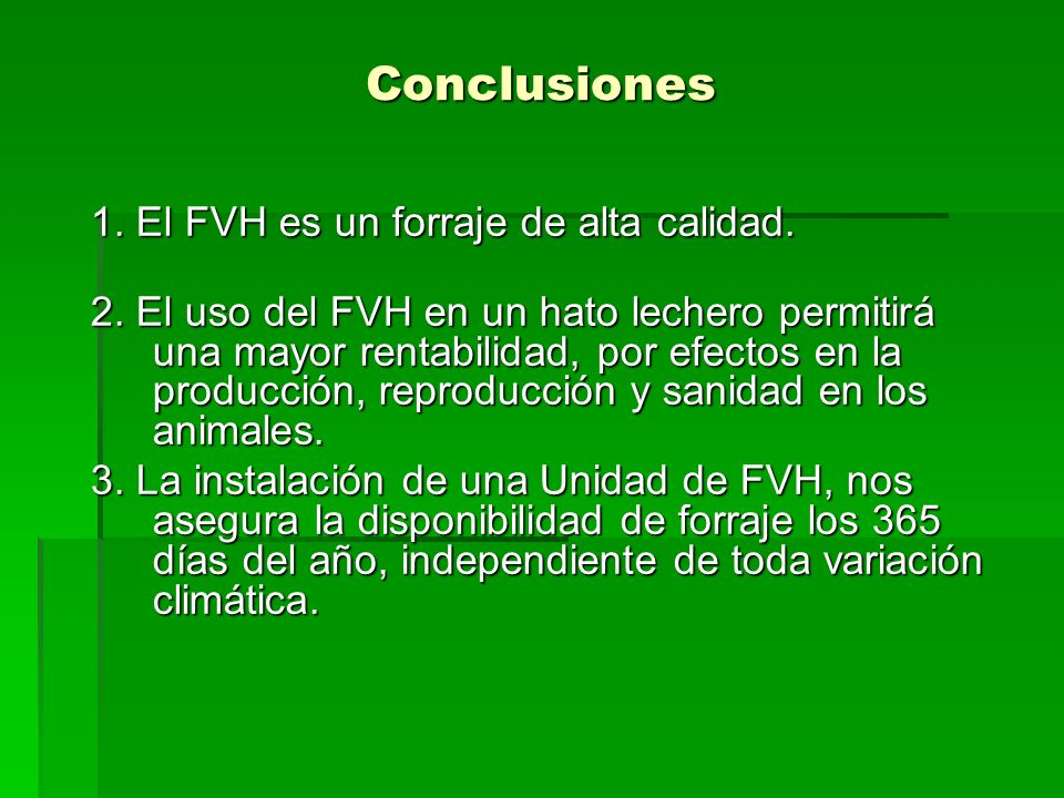 Conclusiones 1. El FVH es un forraje de alta calidad.