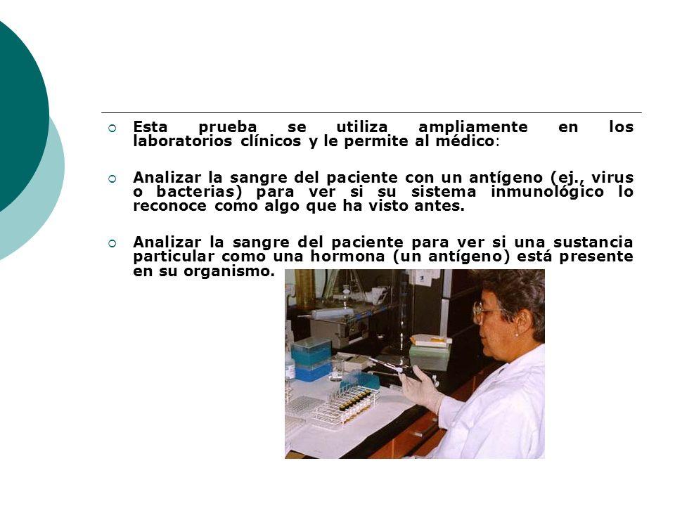 Esta prueba se utiliza ampliamente en los laboratorios clínicos y le permite al médico: