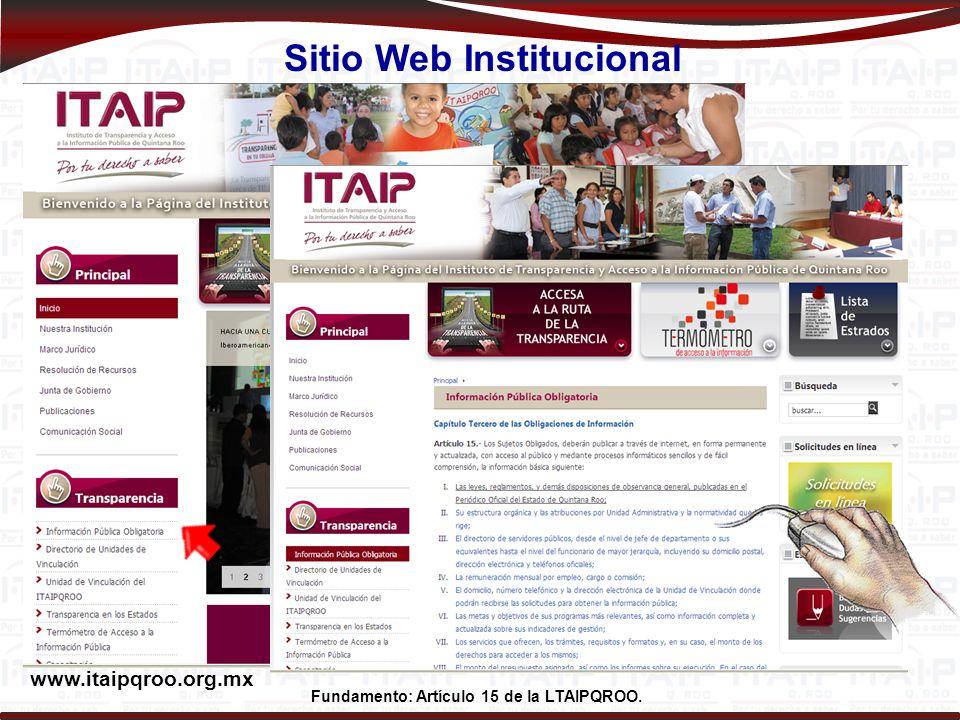 Sitio Web Institucional Fundamento: Artículo 15 de la LTAIPQROO.