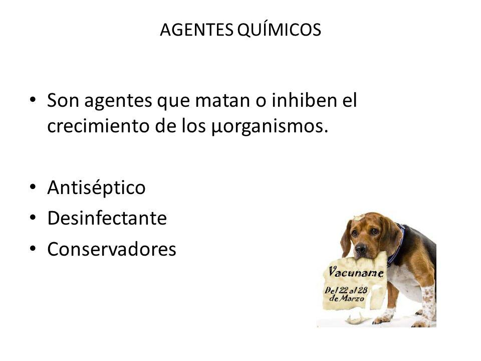 Son agentes que matan o inhiben el crecimiento de los μorganismos.