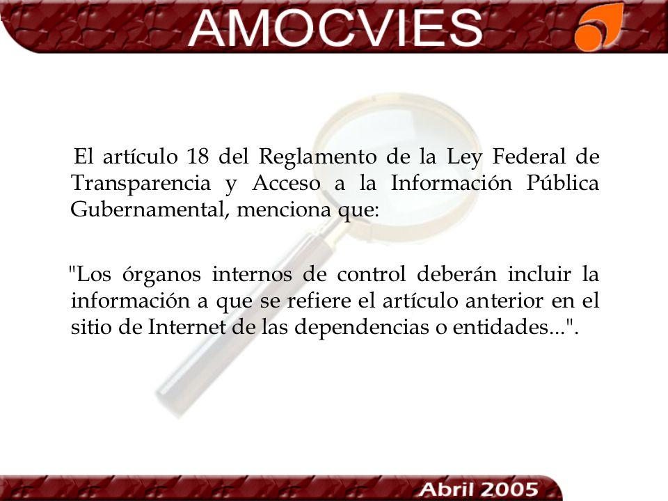 El artículo 18 del Reglamento de la Ley Federal de Transparencia y Acceso a la Información Pública Gubernamental, menciona que: