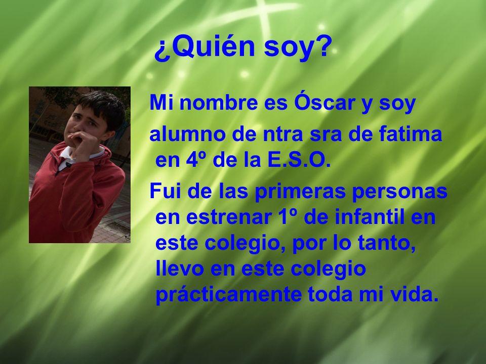 ¿Quién soy Mi nombre es Óscar y soy