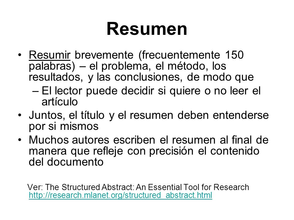 ResumenResumir brevemente (frecuentemente 150 palabras) – el problema, el método, los resultados, y las conclusiones, de modo que.