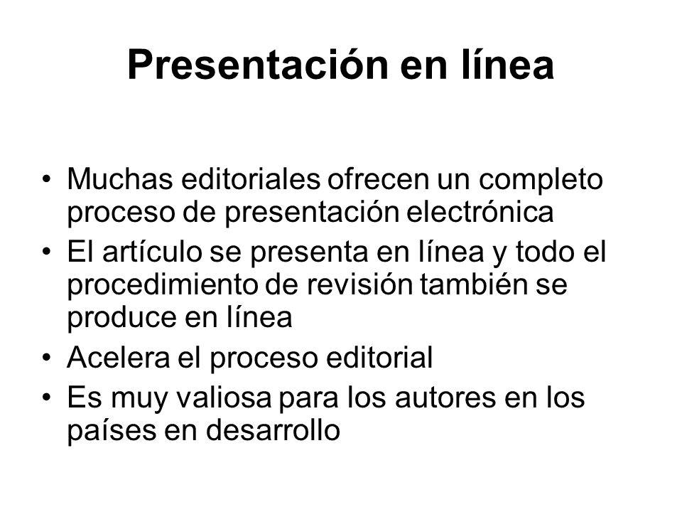 Presentación en líneaMuchas editoriales ofrecen un completo proceso de presentación electrónica.