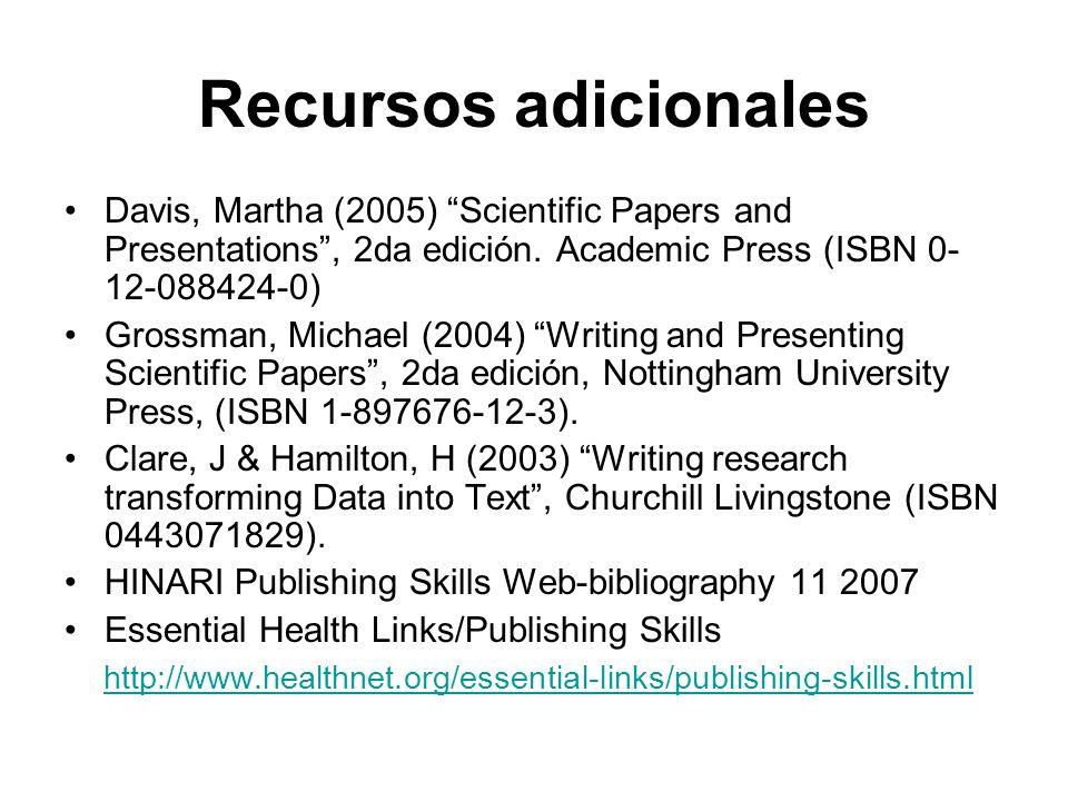 Recursos adicionales Davis, Martha (2005) Scientific Papers and Presentations , 2da edición. Academic Press (ISBN 0-12-088424-0)