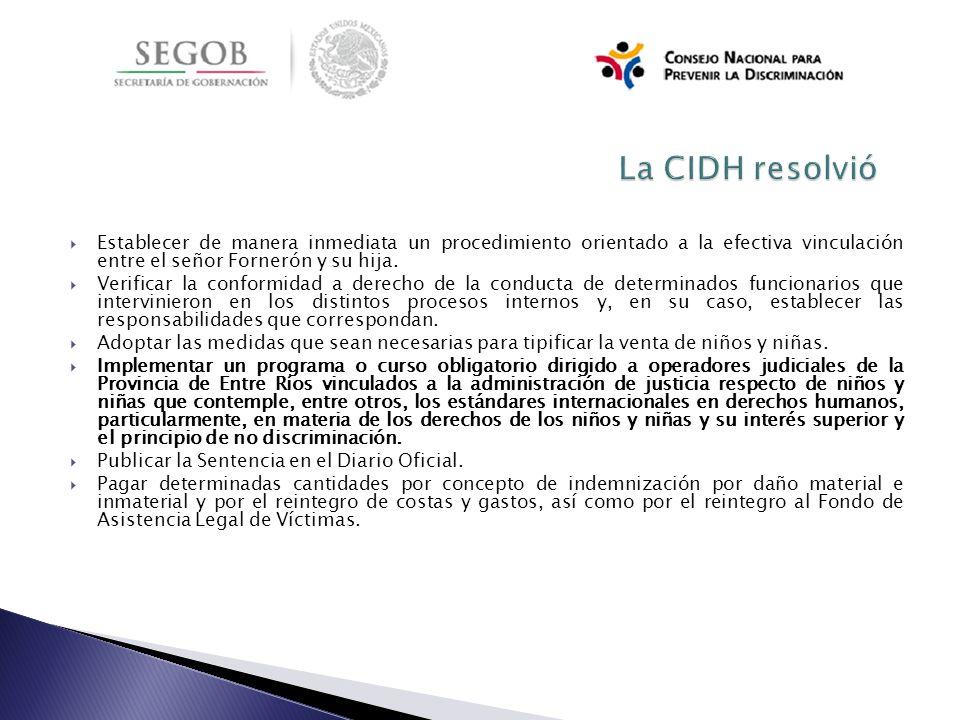 La CIDH resolvió Establecer de manera inmediata un procedimiento orientado a la efectiva vinculación entre el señor Fornerón y su hija.