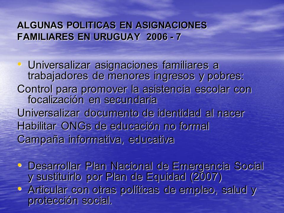 ALGUNAS POLITICAS EN ASIGNACIONES FAMILIARES EN URUGUAY 2006 - 7