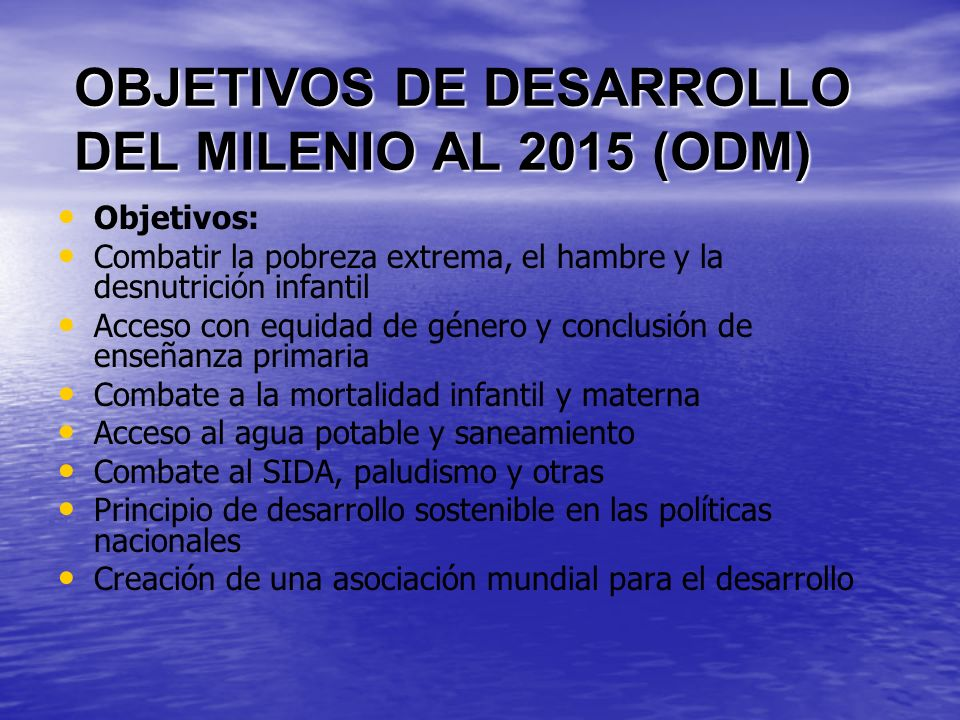OBJETIVOS DE DESARROLLO DEL MILENIO AL 2015 (ODM)