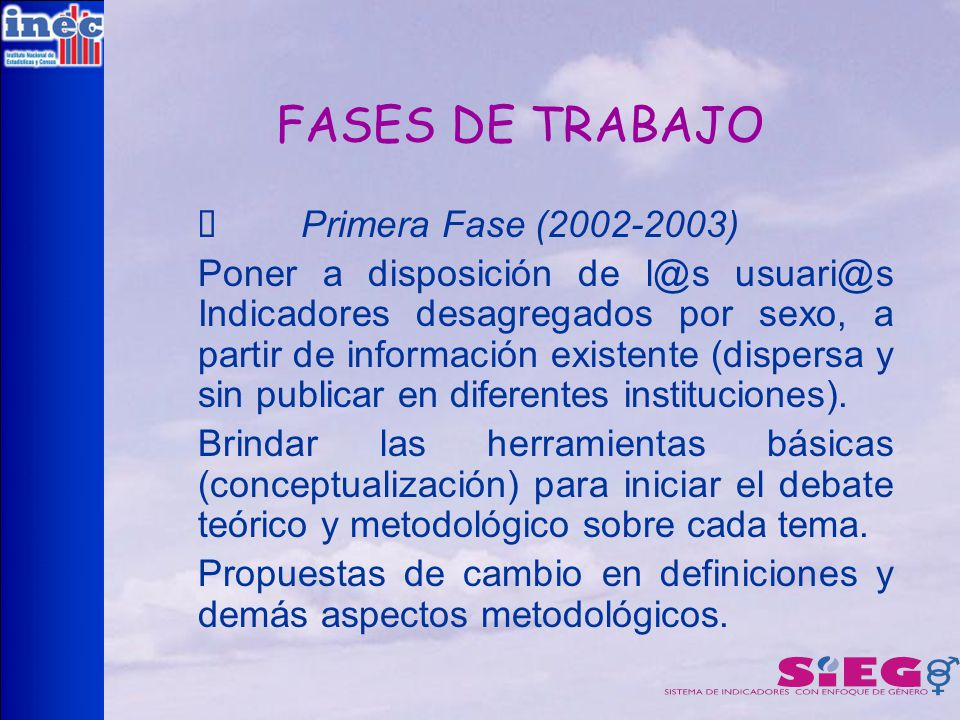 FASES DE TRABAJO Ø Primera Fase (2002-2003)