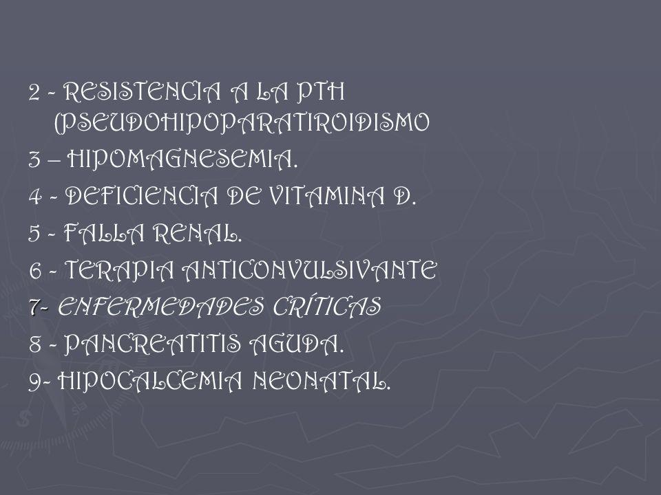 2 - RESISTENCIA A LA PTH (PSEUDOHIPOPARATIROIDISMO