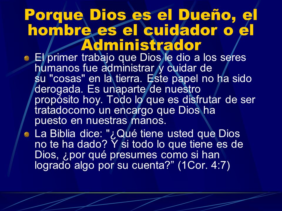 Porque Dios es el Dueño, el hombre es el cuidador o el Administrador