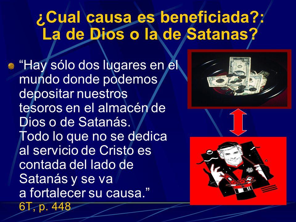 ¿Cual causa es beneficiada : La de Dios o la de Satanas
