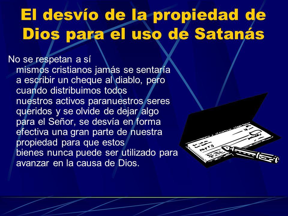 El desvío de la propiedad de Dios para el uso de Satanás