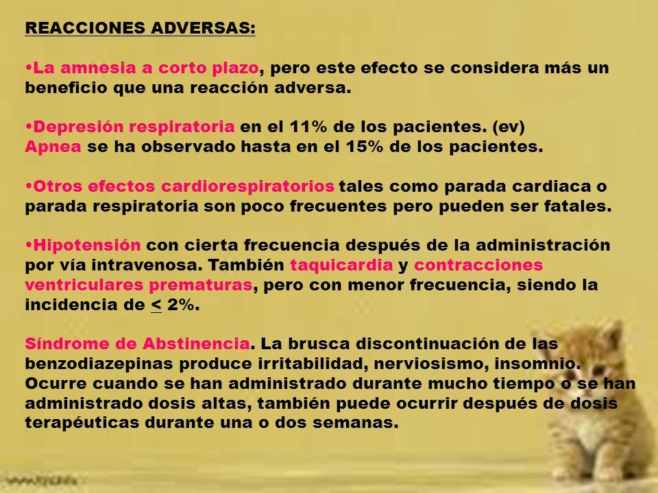 REACCIONES ADVERSAS: La amnesia a corto plazo, pero este efecto se considera más un beneficio que una reacción adversa.