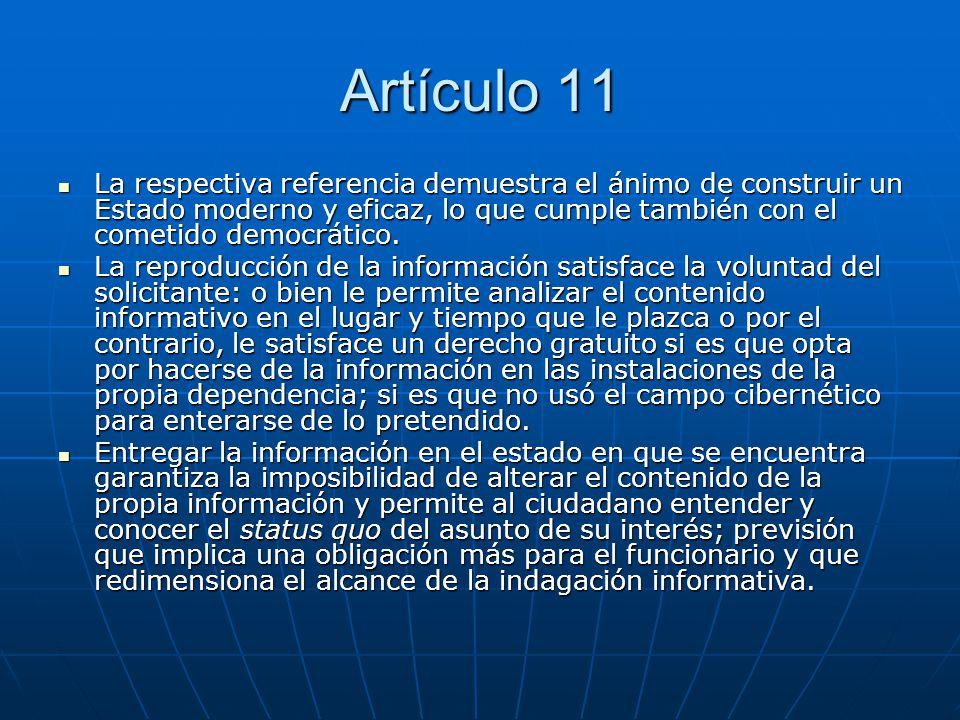 Artículo 11 La respectiva referencia demuestra el ánimo de construir un Estado moderno y eficaz, lo que cumple también con el cometido democrático.